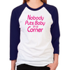Nobody Puts Baby in a Corner Women's Baseball T-Shirt