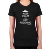 Keep Calm Eat Pudding Women's T-Shirts