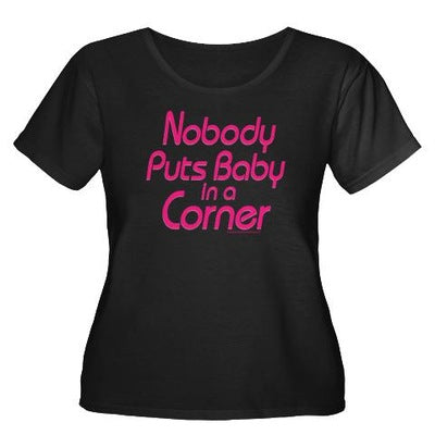 Nobody Puts Baby in a Corner Women's Plus Size T-Shirt
