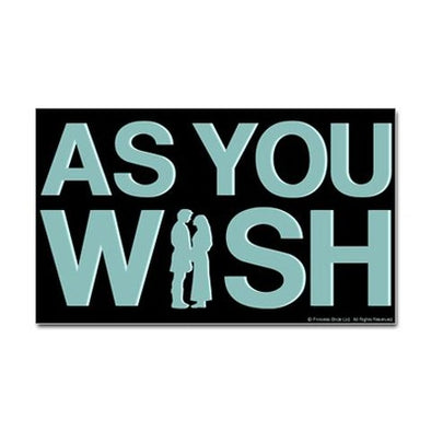 As You Wish Sticker