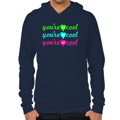 You're So Cool Hoodie