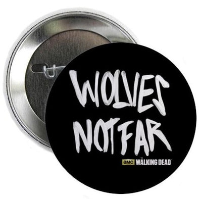 "Wolves Not Far 2.25"" Button"