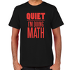 Quiet I'm Doing Math T-Shirt