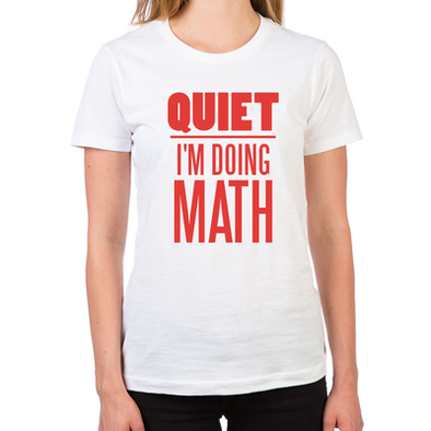 Quiet I'm Doing Math Women's T-Shirt