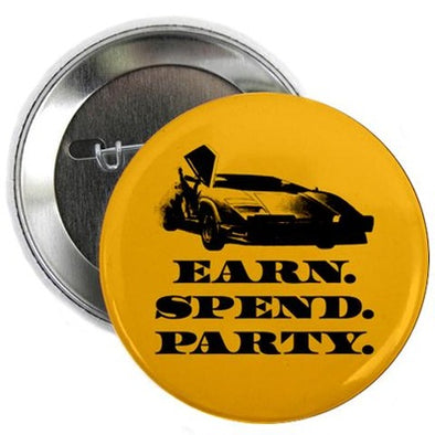 Wolf of Wall Street EARN SPEND PARTY Button