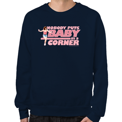Dirty Dancing Nobody Puts Baby in a Corner Sweatshirt