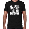Shut That Shit Down Fitted T-Shirt