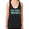 As You Wish Women's Racerback Tank