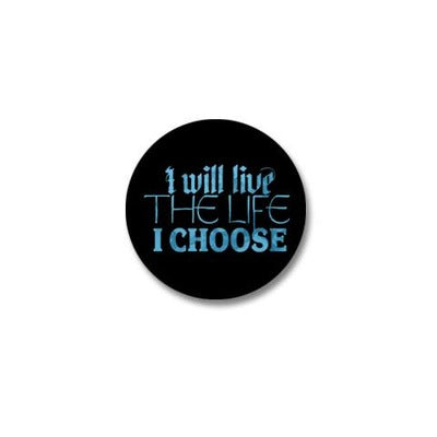 Live the Life I Choose Mini Button