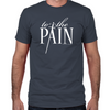 To the Pain Fitted T-Shirt