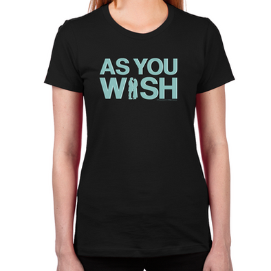 As You Wish Women's Fitted T-Shirt
