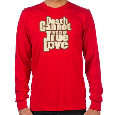 Death Cannot Stop True Love Long Sleeve T-Shirt