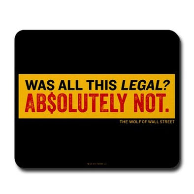 Wolf of Wall Street Was It Legal? Mousepad