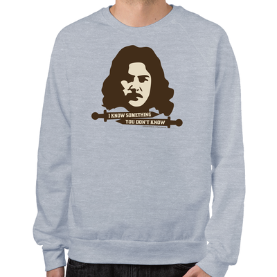 Inigo Montoya Knows Something Sweatshirt