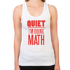 Quiet I'm Doing Math Women's Racerback Tank