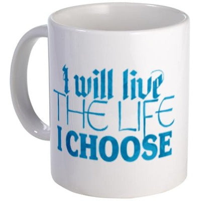Live The Life I Choose Mug