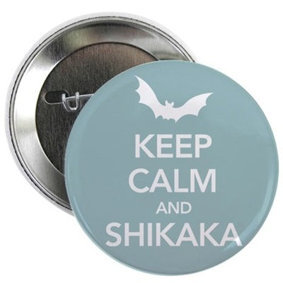 Keep Calm Shikaka Button