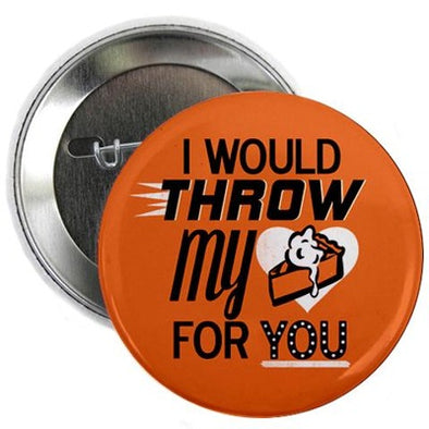 "Throw My Pie for You 2.25"" Button"