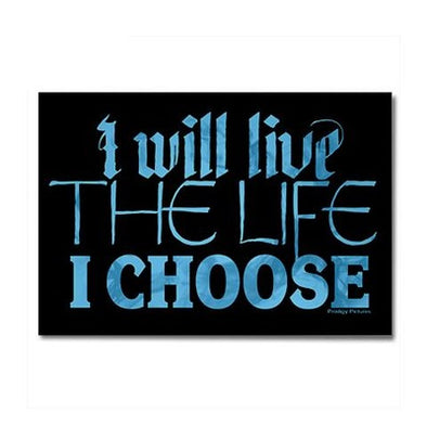Live the Life I Choose Magnet