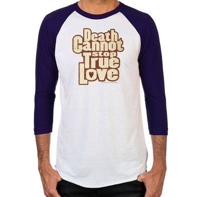 Death Cannot Stop True Love Men's Baseball T-Shirt
