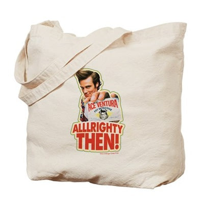 Ace Ventura Alllrighty Then! Tote Bag