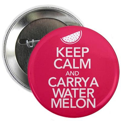 "Keep Calm and Carry a Watermelon 2.25"" Button"