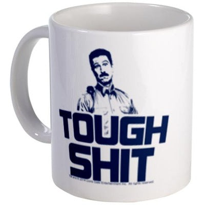 Tough Shit Mug