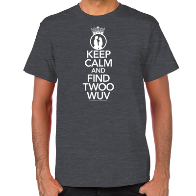 Keep Calm and Find Twoo Wuv Men's T-Shirt