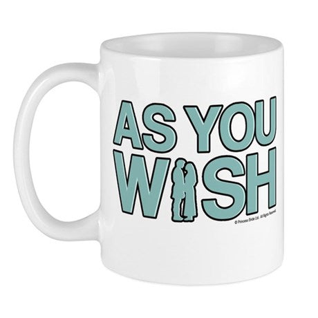 As You Wish Mug