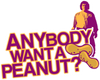 Anybody Want A Peanut? Mini Button