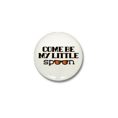 Come Be My Little Spoon Mini Button