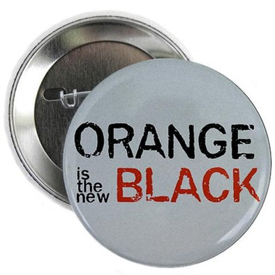 "Orange is the New Black 2.25"" Button"