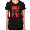 Quiet I'm Doing Math Women's Fitted T-Shirt