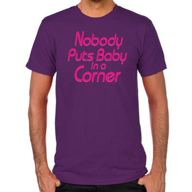 Nobody Puts Baby in a Corner Fitted T-Shirt