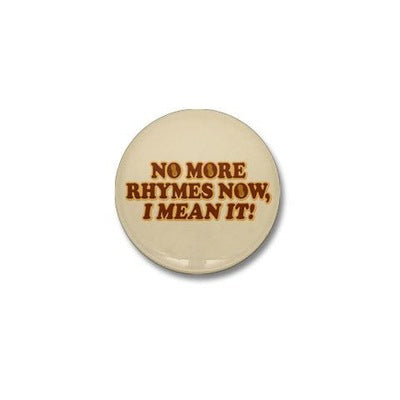No More Rhymes Mini Button