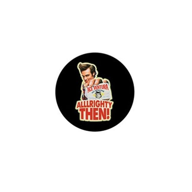 Ace Ventura Alllrighty Then! Mini Button