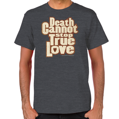 Death Cannot Stop True Love Men's T-Shirt