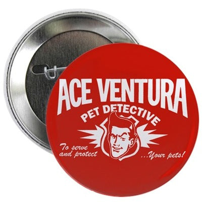 Ace Ventura Pet Detective Button