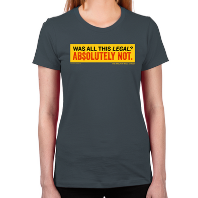 Wolf of Wall Street Was It Legal? Women's Fitted T-Shirt