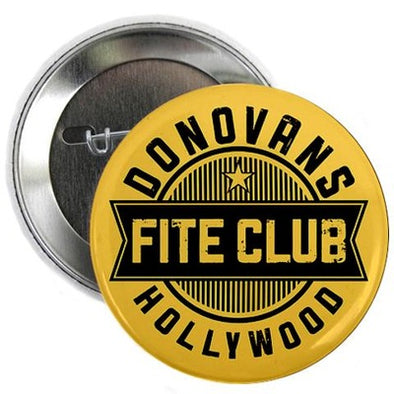 "Donovan's Hollywood Fite Club 2.25"" Button"