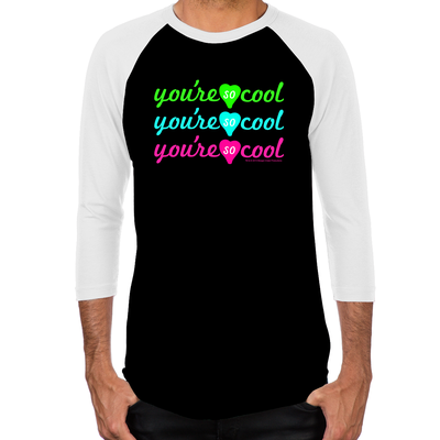 You're So Cool Men's Baseball T-Shirt