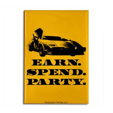 Wolf of Wall Street EARN SPEND PARTY Magnet