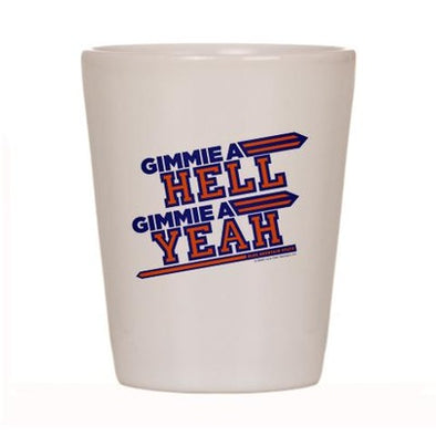 Blue Mountain State Hell Yeah Shot Glass