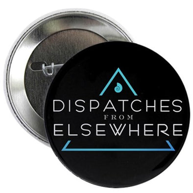 Dispatches from Elsewhere Logo Button