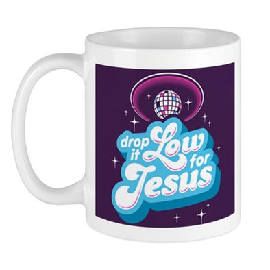 Drop It Low For Jesus 11 Oz Mug