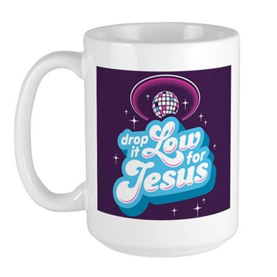 Drop it Low for Jesus 15 oz Large Mug