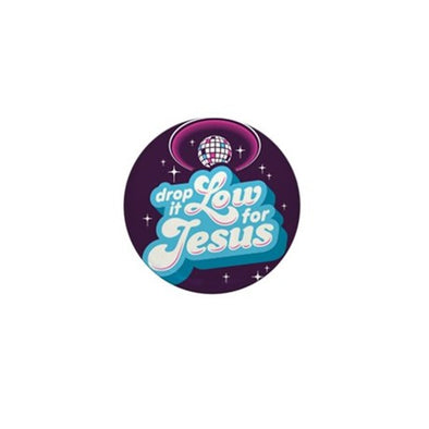 Drop it Low for Jesus Mini Button