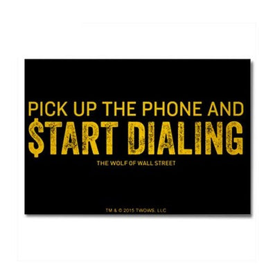 Wolf of Wall Street Pick Up the Phone Magnet