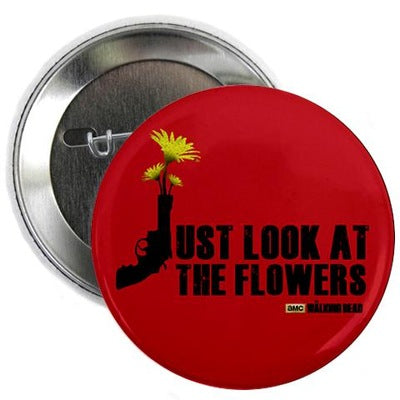 "Just Look At The Flowers 2.25"" Button"