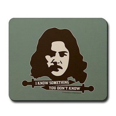 Princess Bride Inigo Montoya Knows Something Mousepad